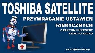 Toshiba Satellite Przywracanie Ustawień Fabrycznych Recovery z ukrytej partycji krok po kroku.