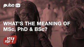 What Is The Meaning Of MSc, BSc, and PhD? | Strivia | Pulse TV