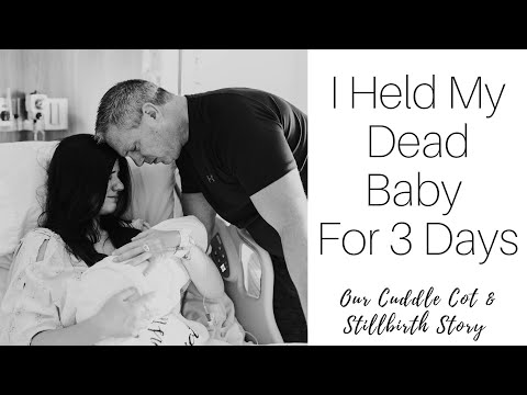 I Held My Dead Baby for 3 Days: Stillbirth and Cuddle Cot Story