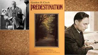PREDESTINATION in the Old Testament, by Gordon H. Clark
