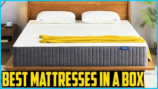 Top 5 Best Mattresses in a Box 2020 Reviews