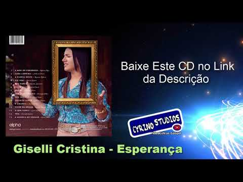 BAIXAR CD COMPLETO: Giselli Cristina - Esperança (2017) Voz