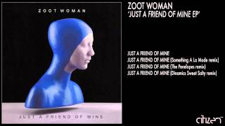 Zoot Woman - Just A Friend Of Mine (The Penelopes Remix)