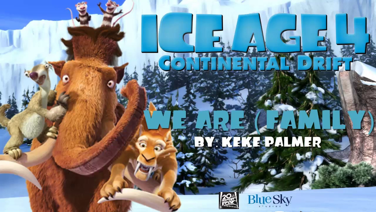 WE ARE FAMILY - KEKE PALMER | ICE AGE 4 CONTINENTAL DRIFT ...