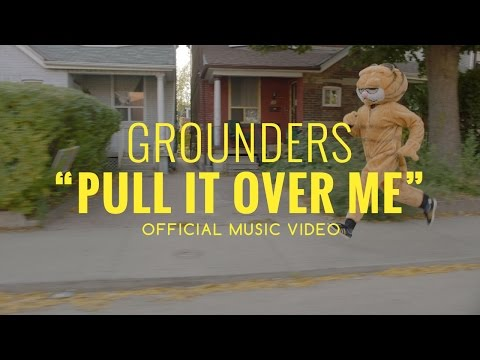 "Grounders - ""Pull It Over Me"" (Official Music Video)"