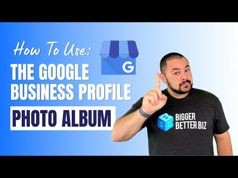 How To Use the Google My Business Photo Album