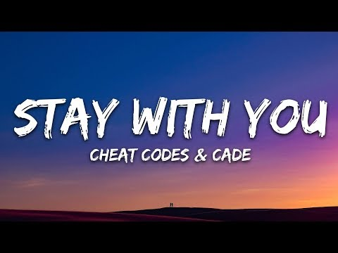 Cheat Codes & CADE - Stay With You (Lyrics)
