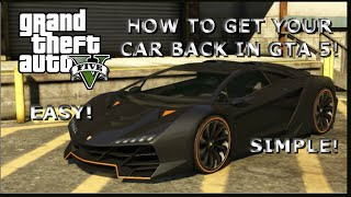 How to Get Your Car Back in GTA 5 Story Mode!