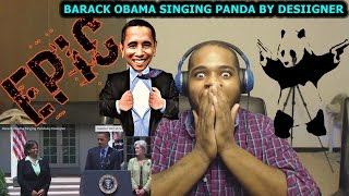 vuclip Barack Obama Singing Panda by Desiigner REACTION
