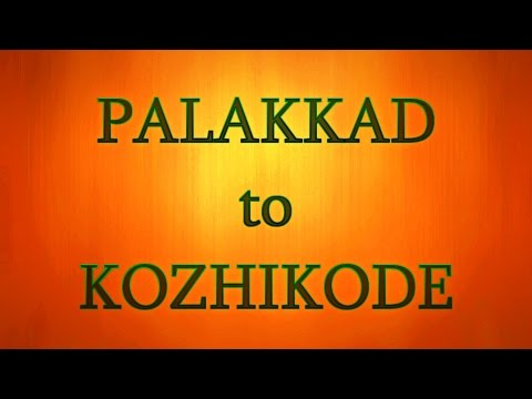 PALAKKAD to KOZHIKODE - 1 Hour Full Journey Compilation