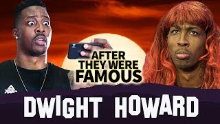 Dwight Howard | AFTER They Were Famous | Exposed by Masin Elije ?