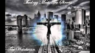 The Watchman: Motivation, Feat. Andy Mineo, Theology Meets the Streets