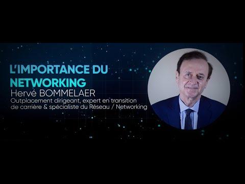 Hervé Bommelaer - L'importance du Networking
