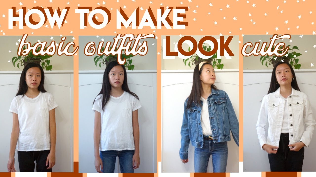 8 Tips To Make Basic Clothes Look Cute And Put Together How To Make Basic Outfits Professional Youtube