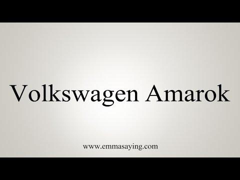 How to Pronounce Volkswagen Amarok