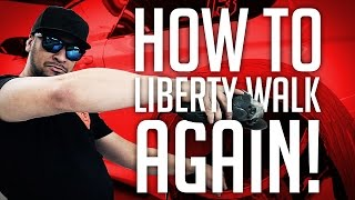 JP Performance - HOW TO LIBERTY WALK AGAIN!