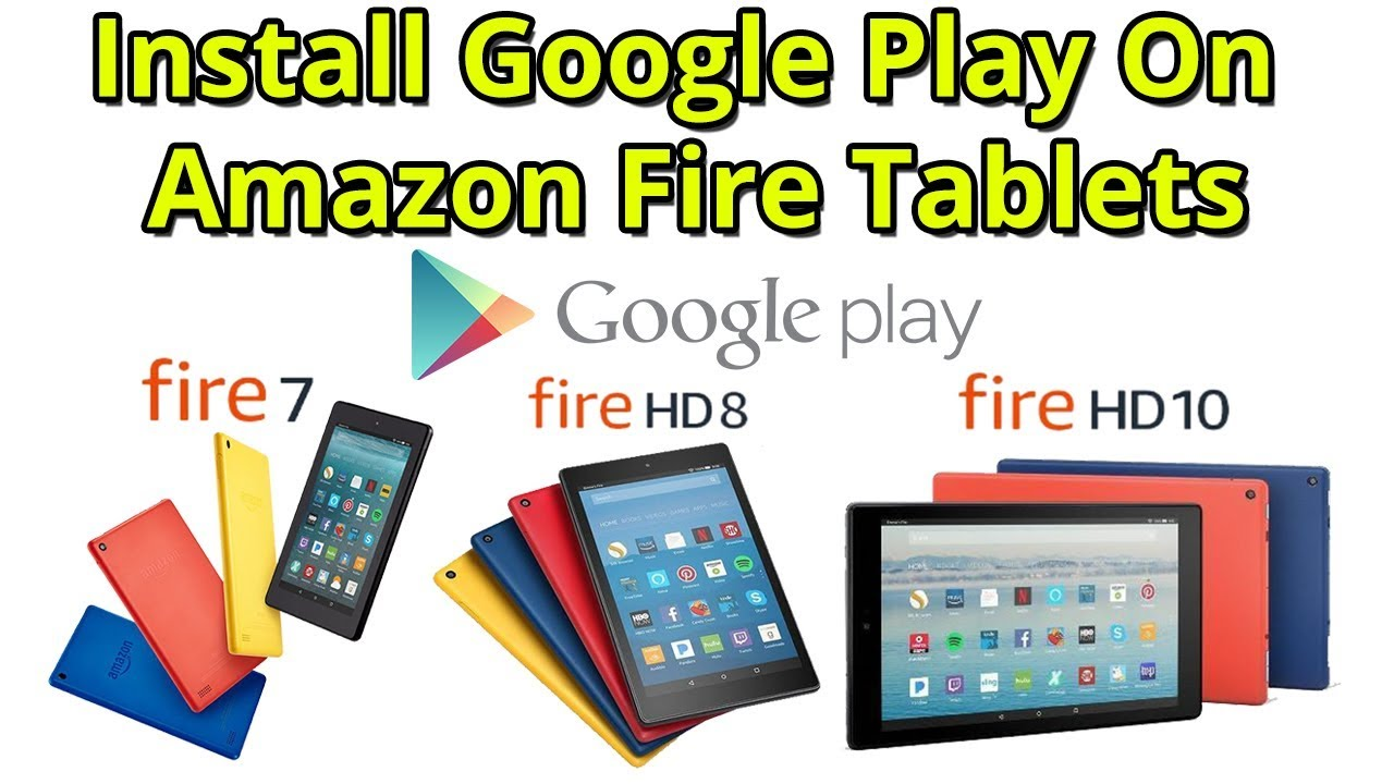 Install Google Play On Amazon Fire Tablets 7 HD 8 Or HD 10 NO ROOT