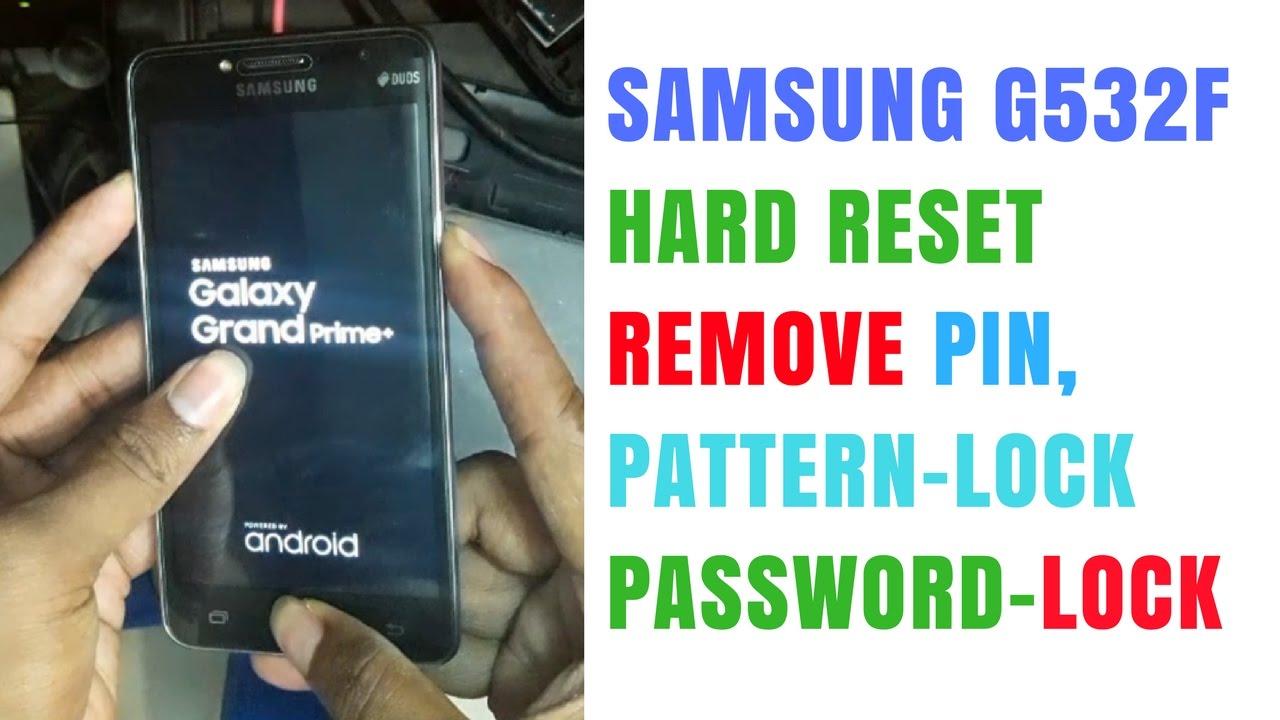 Samsung G532f Hard Reset   Remove Pattern/Pin/Password Lock ...