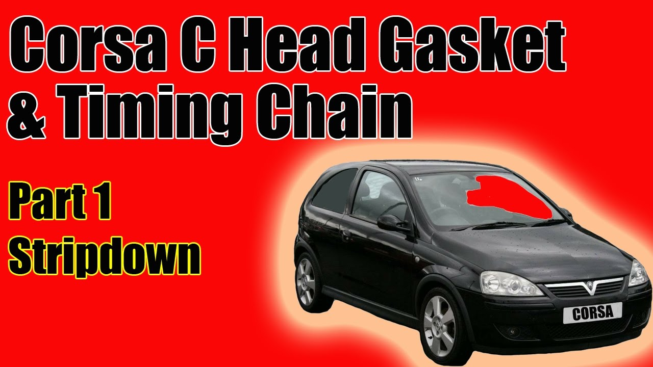 Part 1 Vauxhall Corsa C Head Gasket And Timing Chain Replacement The Fuel Pump Wiring Diagram Stripdown
