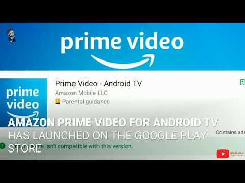 Amazon Prime Video App for Android TV Listed on Google Play | HIGHLIGHTS |