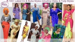 100 Latest Iro and Buba Styles: Oleku,Tulip & Classical Styles (Nigerian/ African Fashion for Women)
