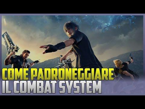 FINAL FANTASY XV - COME PADRONEGGIARE IL COMBAT SYSTEM