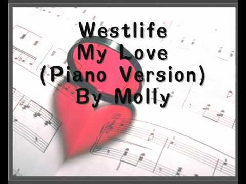 Westlife My Love Piano Version By Molly
