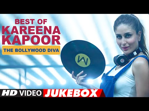 Best OfKareena Kapoor Songs - The Bollywood Diva | Video Jukebox | Latest Hindi Songs | T-Series