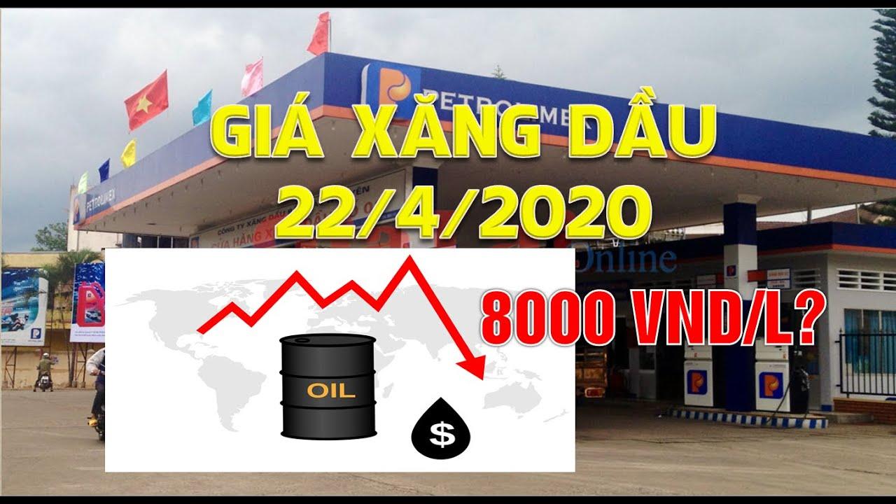 Giá xăng dầu hôm nay 22/4/2020|Giá xăng có thể thấp kỷ lục còn 8.000 đồng/lít?
