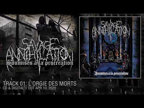 "SAVAGE ANNIHILATION ""L'orgie des morts"" [feat. Déhà]"