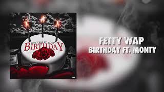 Fetty Wap Birthday ft Monty Official Audio