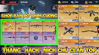 CF Mobile | Shop Bán Súng VIP 1 Kim Cương : Thắng Hack Được Nick Chủ Clan TOP Cực Ngon