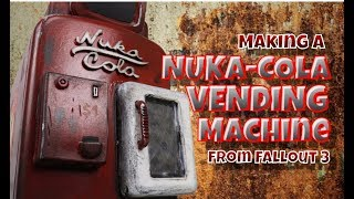Making a Nuka Cola Vending Machine from Fallout 3