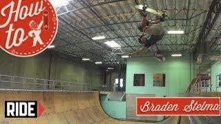 How-To Skateboarding: McTwist with Braden Stelma
