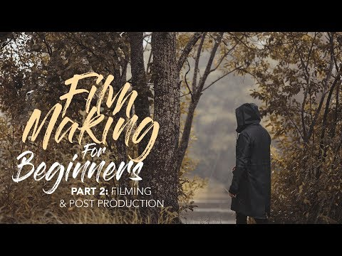 Filmmaking for Beginners | Filming & Post Production
