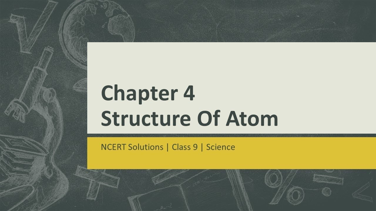 ncert solutions class 9 science chapter 4 structure of the atom