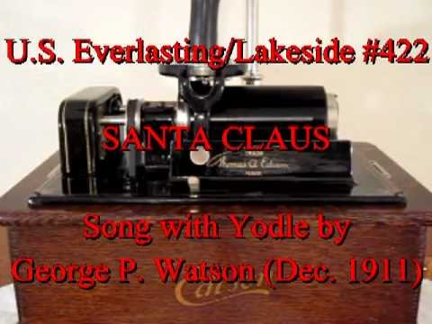 SANTA CLAUS (Song with Yodle) by George P. Watson (Dec. 1911)