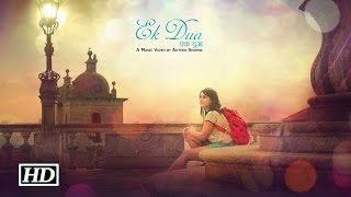 Ek Dua | Latest Indian Sufi Song | Directed by Ajitesh Sharma