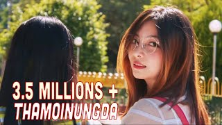 THAMOINUNGDA | JAMZ & PANTHOI | Manipuri Music Video 2018