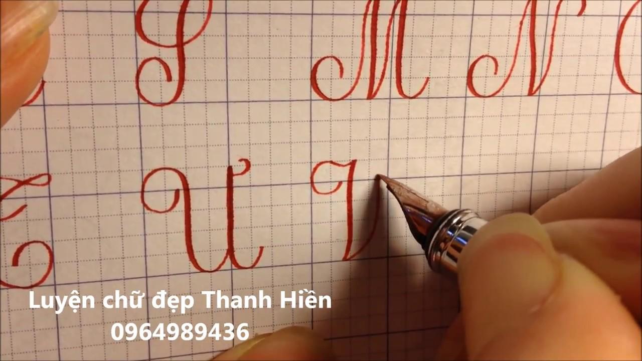 Bảng chữ hoa chuẩn đẹp và cách viết đẹp- Luyện chữ đẹp Thanh Hiền