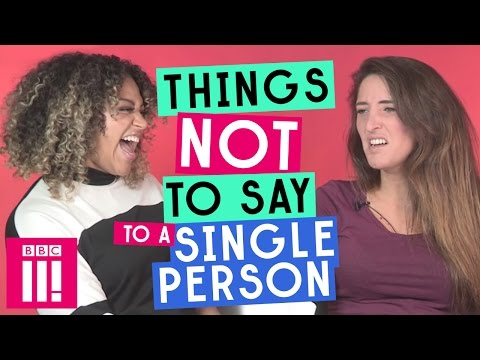 Things Not To Say To A Single Person