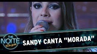 Sandy canta Morada no The Noite