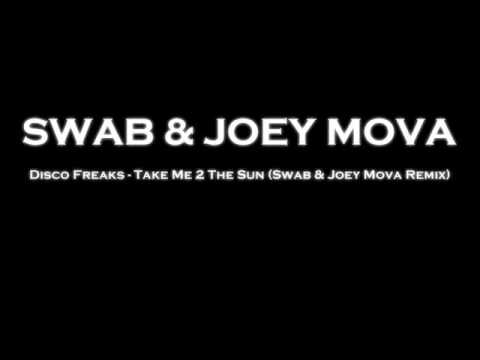 Disco Freaks - Take Me 2 The Sun (Swab & Joey Mova Remix)