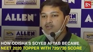How Odisha's Soyeb Aftab became NEET 2020 topper with 720/720 score