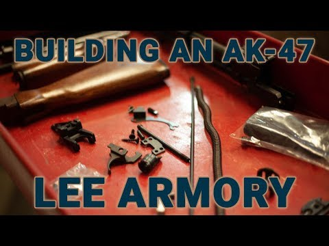 Building an AK-47 with Lee Armory