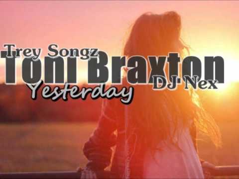 Toni Braxton & Trey Songz ft. DJ Nex - Yesterday