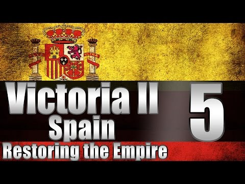 """Victoria 2 Spain """"Scramble for Africa!"""" EP:5 [New Patch]"""