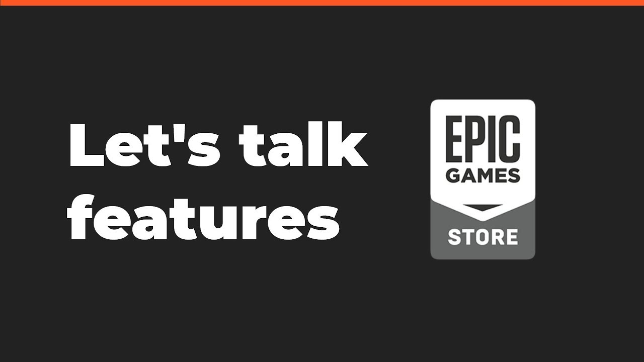 Let's talk about the Epic Games Store features [project