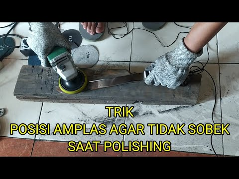 Trik Polishing Bilah Agar Amplas Tidak Mudah Sobek... ❗❗Mujiono Ahmad