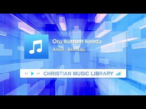 Oru Kutrum Kooda Tamil Christian Song - Bro.Raju   Christian Music Library